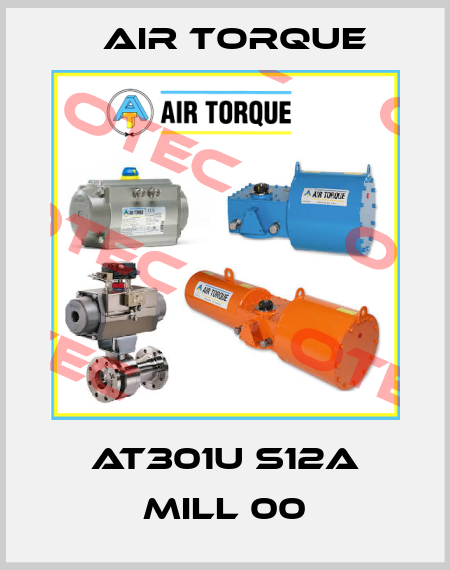 Air Torque-# AT301U S12A MILL 00  price