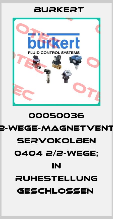 Burkert-00050036 2/2-WEGE-MAGNETVENTIL; SERVOKOLBEN 0404 2/2-WEGE; IN RUHESTELLUNG GESCHLOSSEN  price