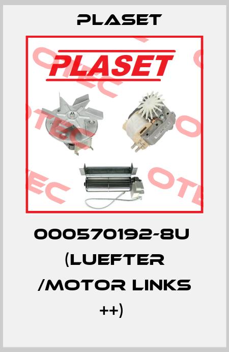 Plaset-000570192-8U  (LUEFTER /MOTOR LINKS ++)  price