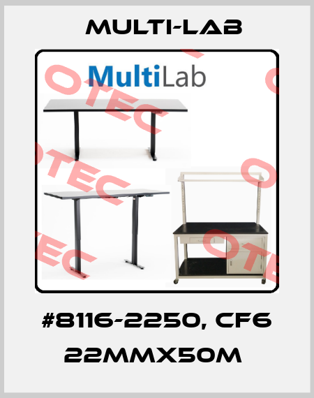 Multi-Lab-#8116-2250, CF6 22MMX50M  price