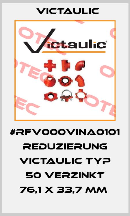 Victaulic-#RFV000VINA0101 REDUZIERUNG VICTAULIC TYP 50 VERZINKT 76,1 X 33,7 MM  price
