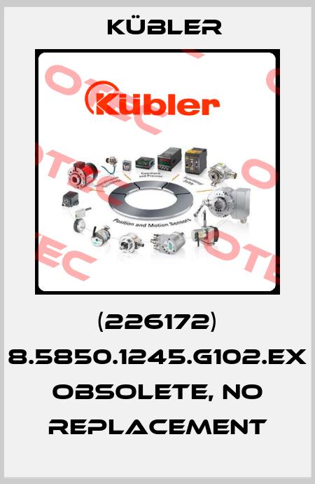 Kübler-(226172) 8.5850.1245.G102.EX  OBSOLETE, no replacement  price
