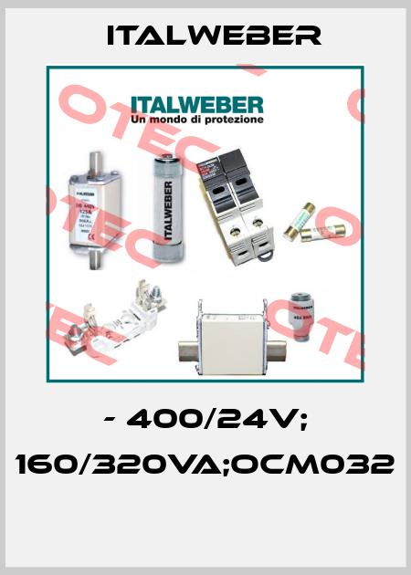 Italweber-- 400/24V; 160/320VA;OCM032  price
