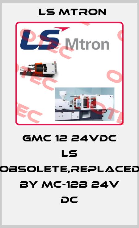 LS MTRON-GMC 12 24VDC LS obsolete,replaced by MC-12b 24V DC price