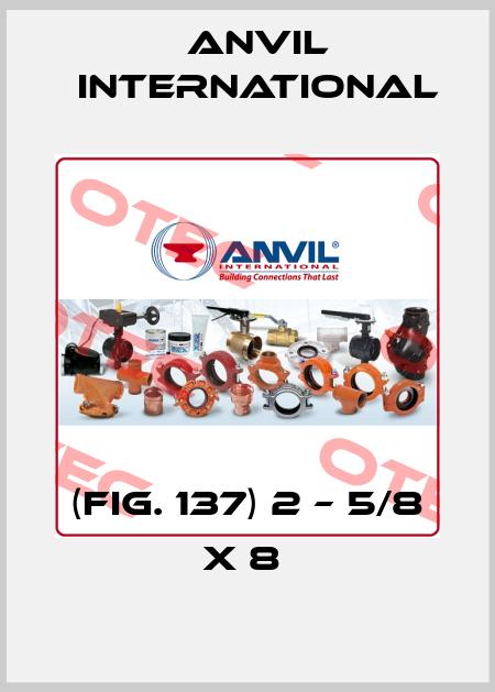 Anvil International-(FIG. 137) 2 – 5/8 X 8  price