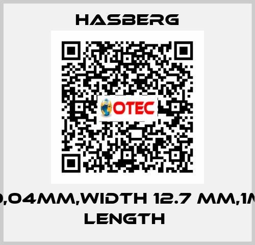 Hasberg-0,04MM,WIDTH 12.7 MM,1M LENGTH  price