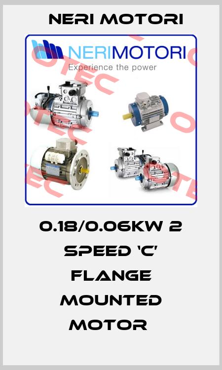 Neri Motori-0.18/0.06KW 2 SPEED 'C' FLANGE MOUNTED MOTOR  price